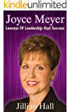 Joyce Meyer: Joyce Meyer, Lessons Of Leadership And Success (English Edition)