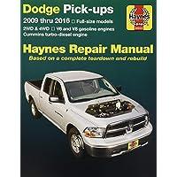 Dodge Pick-Ups Automotive Repair Manual: 2009-16 (Hayne's Automotive Repair Manual)