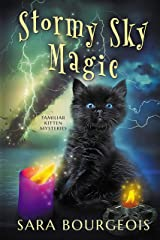 Stormy Sky Magic (Familiar Kitten Mysteries Book 9) Kindle Edition