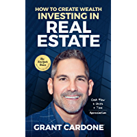 How To Create Wealth Investing In Real Estate: How to Build Wealth with Multi-Family Real Estate (English Edition)