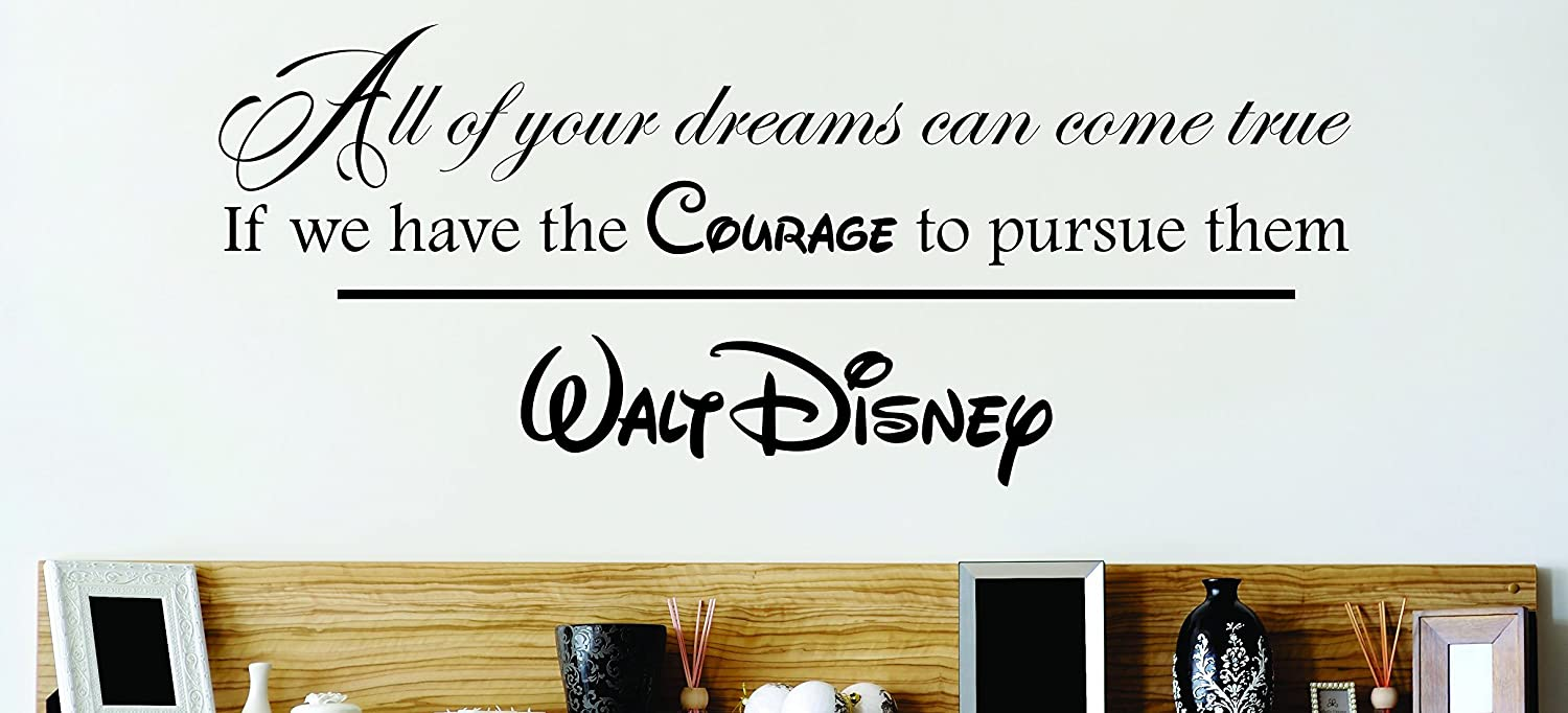 Design with Vinyl Zzz 636 1 Decor Item All Our Dreams Can Come True if We Have The Courage to Pursue Them Walt Disney Quote Home Vinyl Wall Decal, 12-Inch x 18-Inch, Black