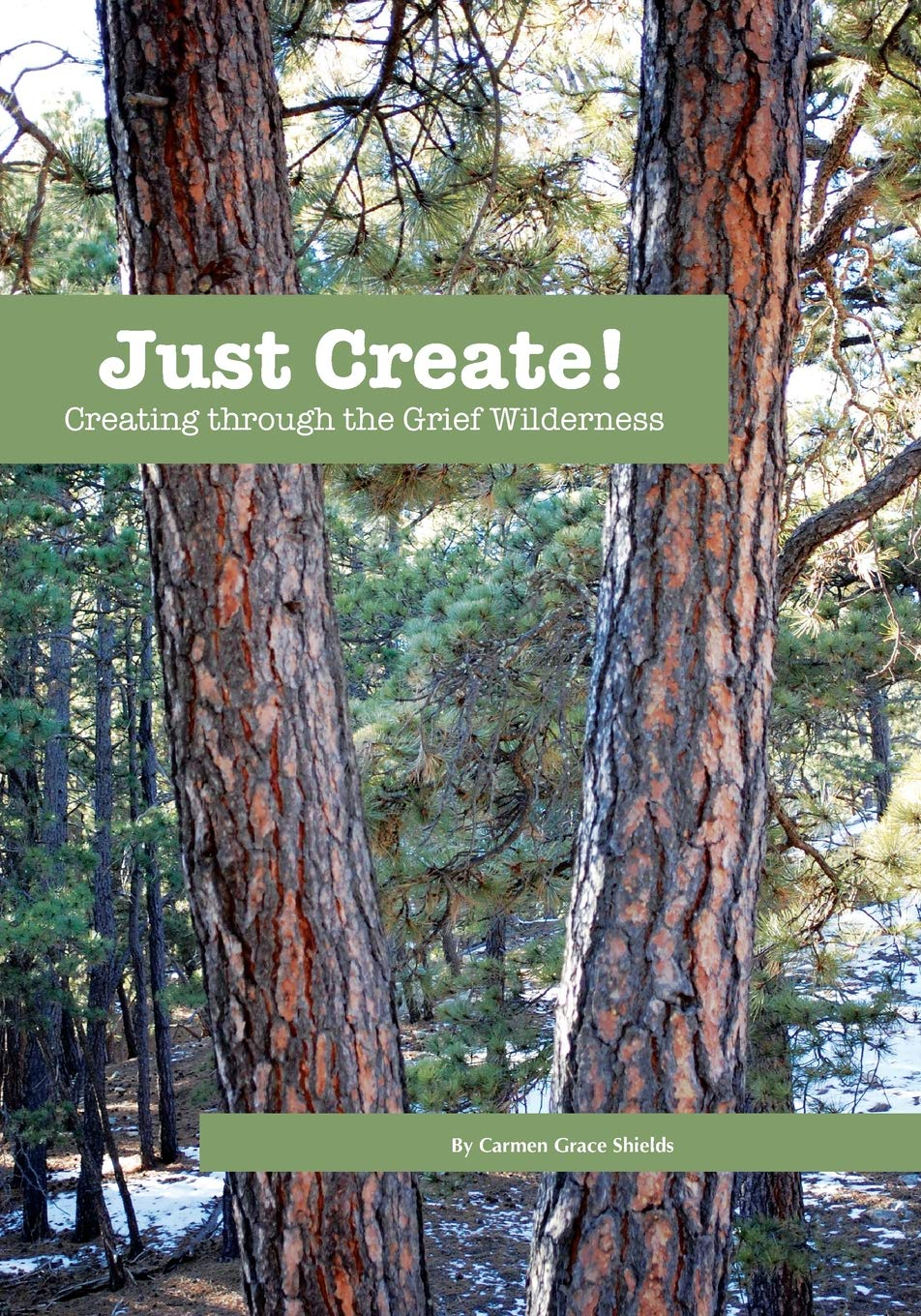 Read Online Just Create! Creating through the Grief Wilderness pdf