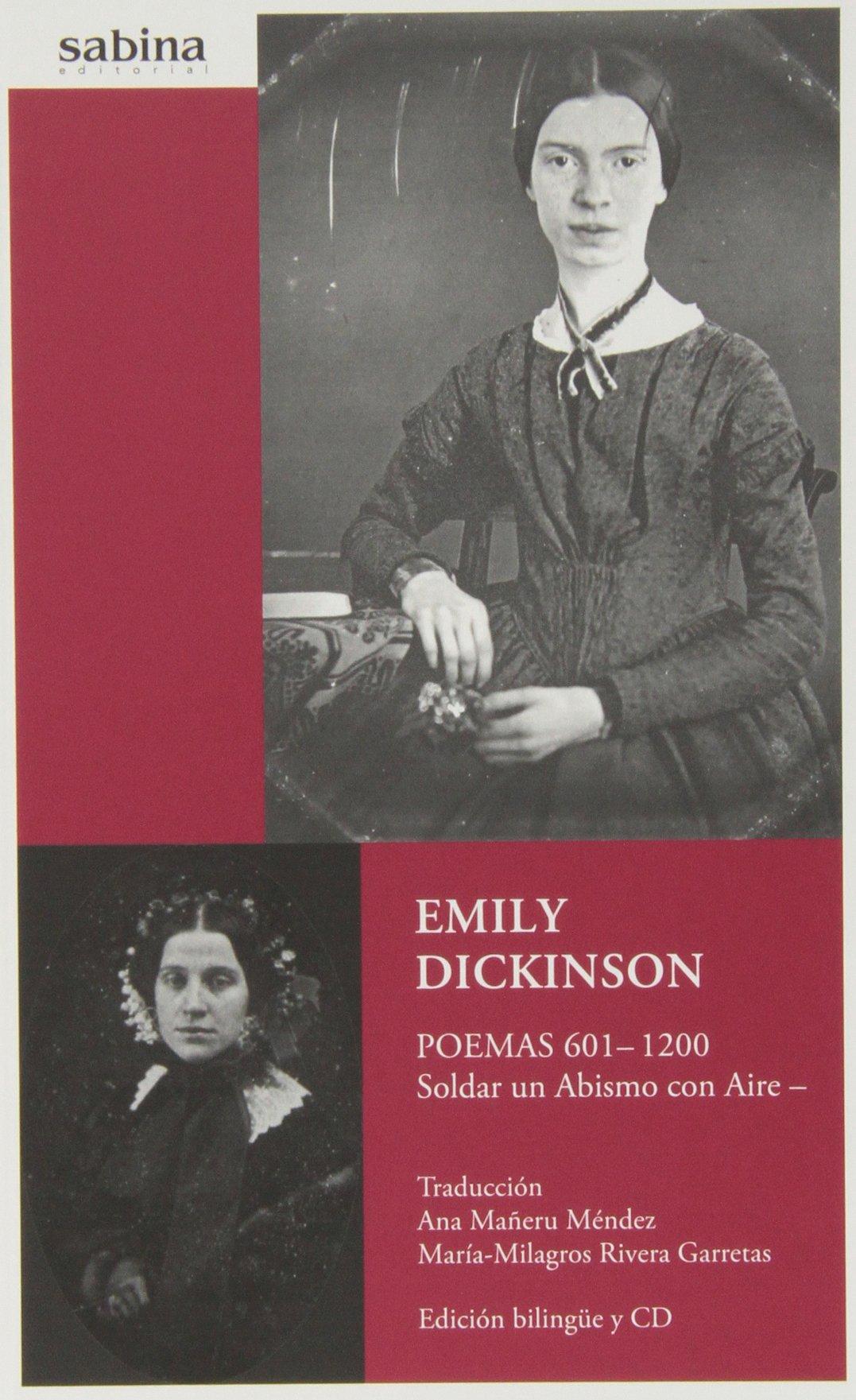 Emily Dickinson: poemas 601- 1200: soldar un abismo con aire Hardcover – 2013