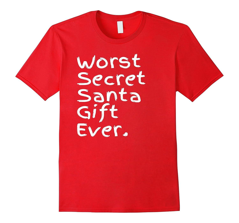 Worst Secret Santa Gift Ever Funny Christmas Present For All-FL
