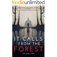 It Calls From The Forest: Volume Two - More Terrifying Tales From The Woods book cover