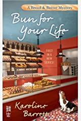 Bun for Your Life (A Bread and Batter Mystery Book 1) Kindle Edition