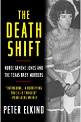 The Death Shift: Nurse Genene Jones and the Texas Baby Murders Kindle Edition