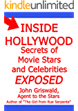 INSIDE HOLLYWOOD SECRETS OF MOVIE STARS AND CELEBRITIES EXPOSED