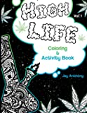 High Life Coloring & Activity Book (Volume 1)