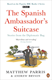 The Spanish Ambassador's Suitcase: Stories from the Diplomatic Bag (English Edition)
