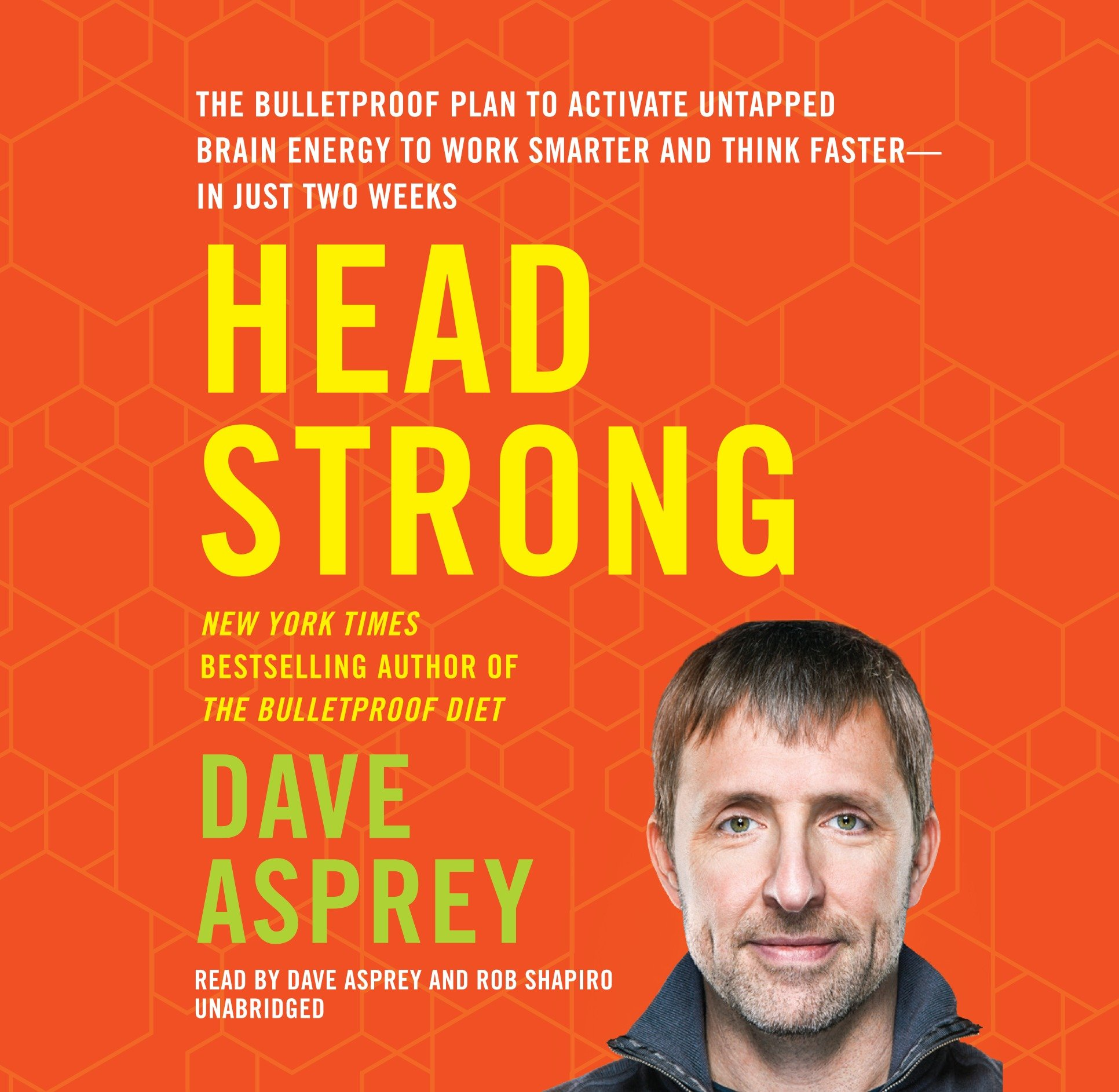 Head Strong: The Bulletproof Plan to Activate Untapped Brain Energy to Work Smarter and Think Faster-In Just Two Weeks: Amazon.es: Dave Asprey, Rob Shapiro: ...