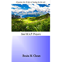Powerful Healing Prayers : 30 prayers for 30 days of healing for the sick