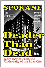 Spokane Is Still Deader Than Dead Paperback