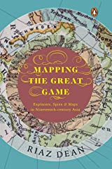 Mapping the Great Game: Explorers, Spies & Maps in Nineteenth-century Asia Kindle Edition