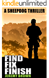 FIND > FIX > FINISH (Sheepdog Thrillers Book 1)