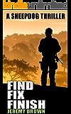 FIND > FIX > FINISH (Sheepdog Thrillers Book 1)