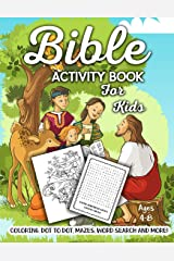 Bible Activity Book for Kids Ages 4-8: A Fun Kid Workbook Game For Learning, Coloring, Dot To Dot, Mazes, Word Search and More! Paperback