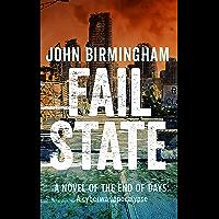 Fail State: A Novel of the End of days: a cyberwar apocalypse