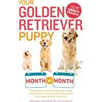 Your Golden Retriever Puppy Month by Month: Everything You Need to Know at Each Stage to Ensure Your Cute and Playful…