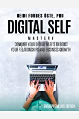 Digital Self Mastery: Conquer your digital habits to boost your relationships and business growth Kindle Edition