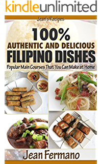 Filipino cooking for beginners basic filipino recipes jeans recipes 100 authentic and delicious filipino dishes popular main courses that you forumfinder Image collections