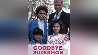 Goodbye Supermom