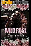 Wild Rose - Doppelt verliebt: A Millionaire Dream Story