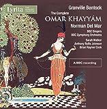 Granville Bantock: The Complete Omar Khayyám