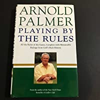 $272 » Arnold Palmer Signed Book Autographed Playing By The Rules Hardcover Golf - JSA Certified - Golf Autographed Miscellaneous Items