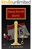 Getting Him Off Quickly (Getting Him Off Series Book 1)