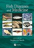 Fish Diseases and Medicine