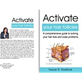 Activate Your Hair Follicles: A comprehensive guide to solving your hair loss and scalp problems (English Edition)