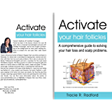 Activate Your Hair Follicles: A comprehensive guide to solving your hair loss and scalp problems