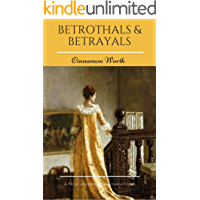 Betrothals & Betrayals: A Pride and Prejudice Variation