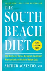 The South Beach Diet: The Delicious, Doctor-Designed, Foolproof Plan for Fast and Healthy Weight Loss Kindle Edition