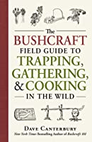 The Bushcraft Field Guide To Trapping Gathering