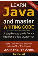 Learn Java and Master Writing Code: A step-by-step guide from a beginner to a Java programmer Paperback