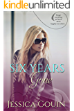 Six Years Gone (The Gone Series Book 1)