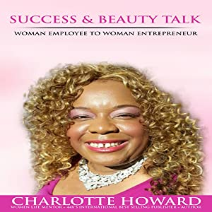 Success and Beauty Talk: Woman Employee to Woman Entrepreneur