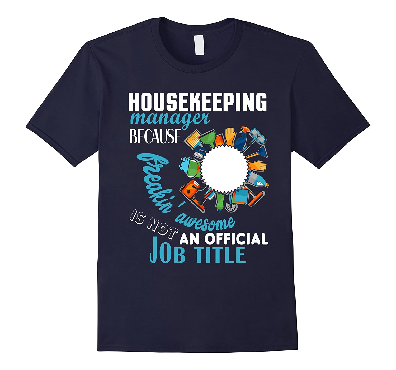 Housekeeping Manager T Shirt Official Job Title T Shirt-TJ
