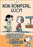 Non rompere, Lucy! Vol. 1: Snoopy e il magico mondo dei Peanuts