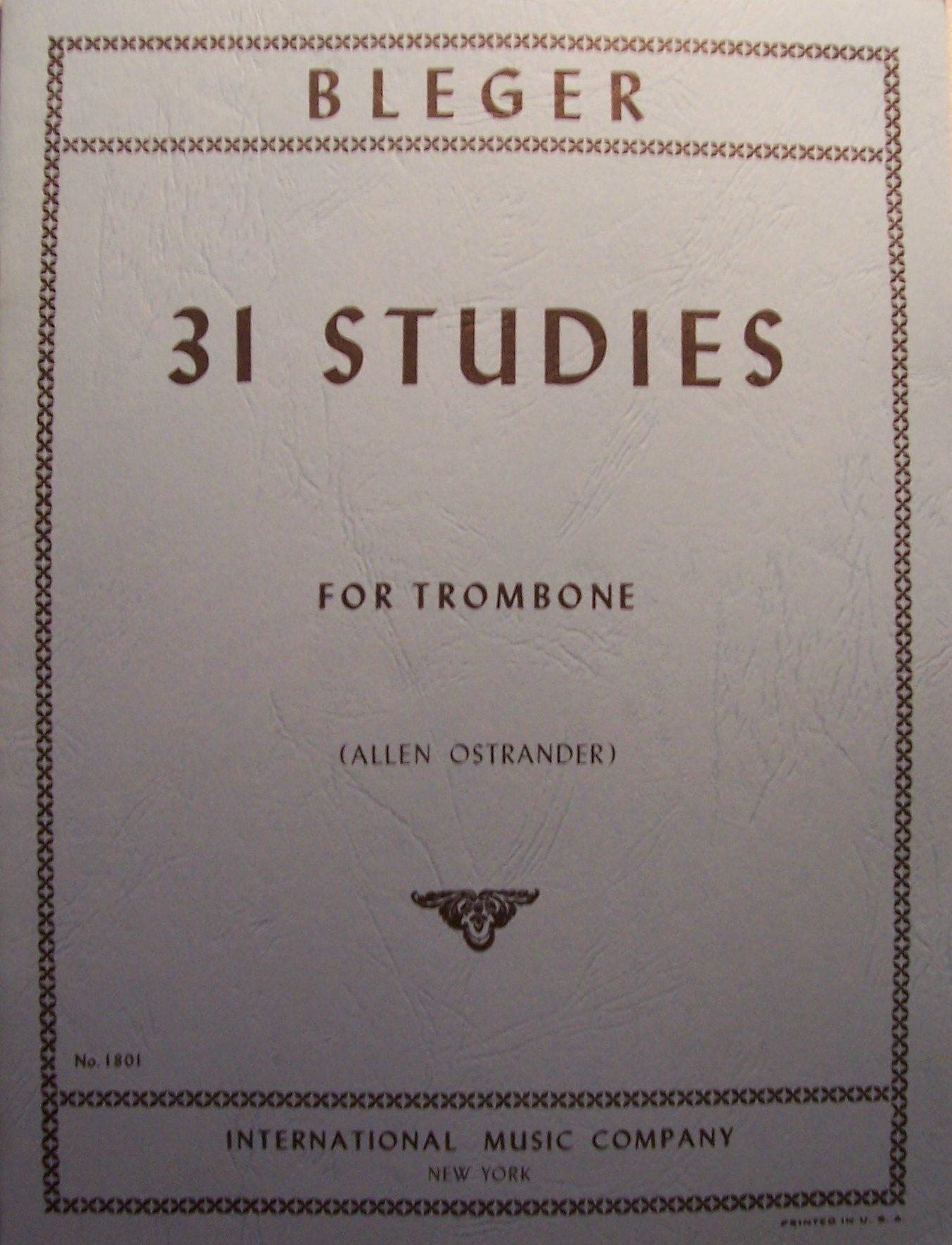 BLEGER 31 Studies for Trombone (Allen Ostrander) No. 1801 (International Music Company)