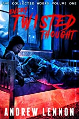 Every Twisted Thought: The Collected Works Volume One Kindle Edition