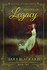 Vestige of Legacy: A Christian Time Travel Romance (Vestige in Time Book 2) Kindle Edition
