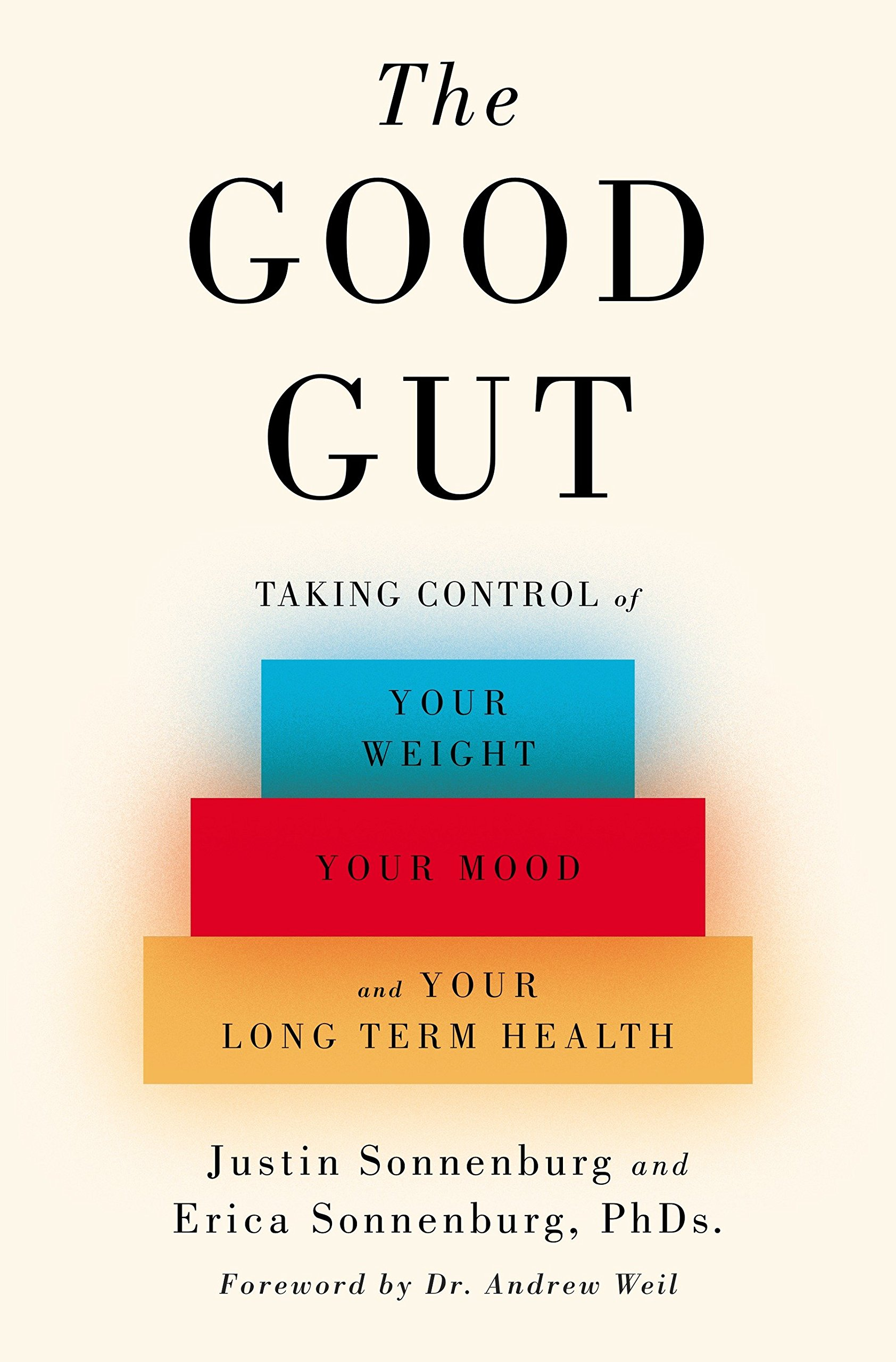 The Good Gut  Taking Control Of Your Weight Your Mood And Your Long Term Health