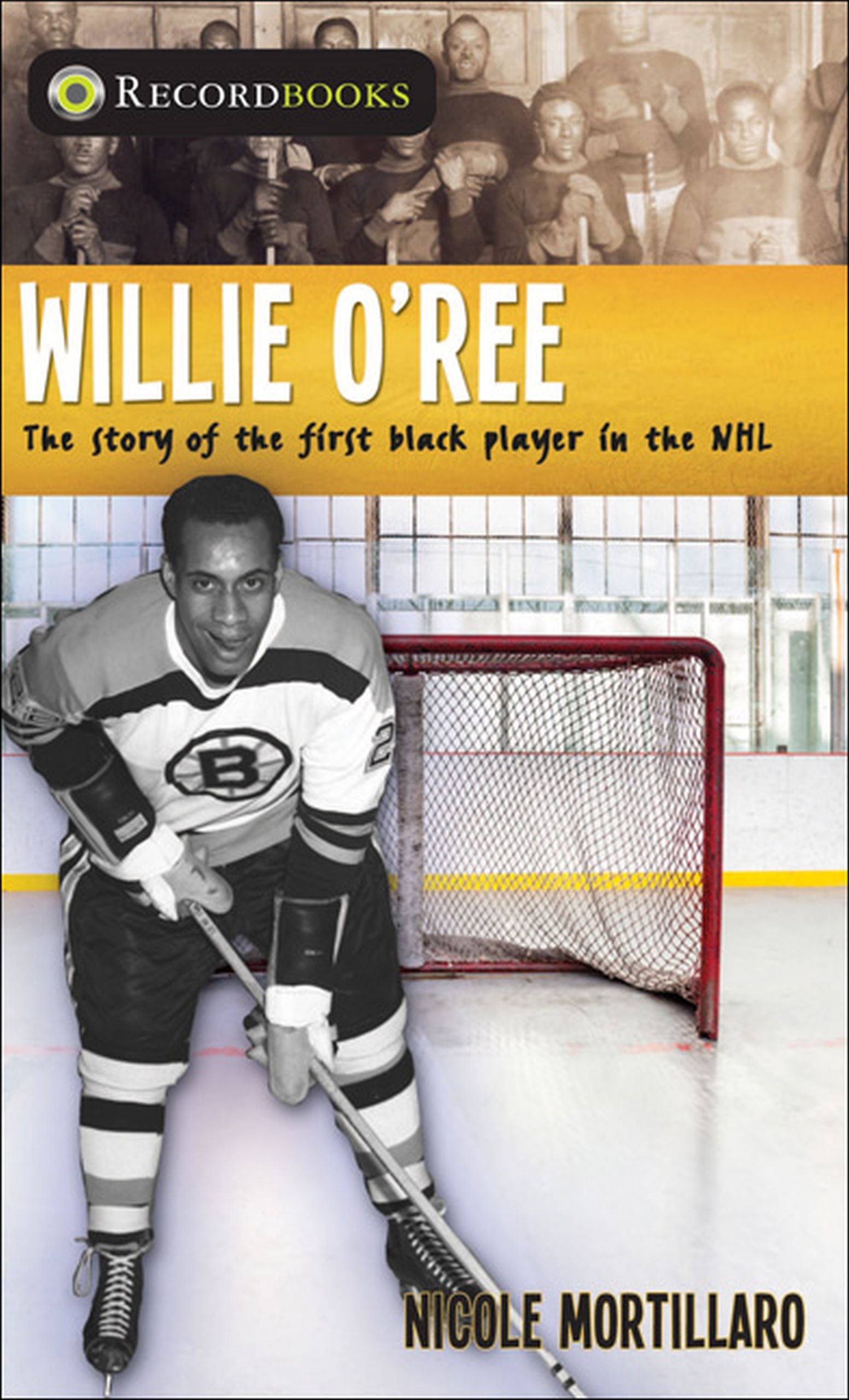 Read Online Willie O'Ree: The Story of the First Black Player in the NHL (Lorimer Recordbooks) pdf epub