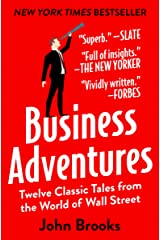 Business Adventures: Twelve Classic Tales from the World of Wall Street Paperback