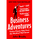 Business Adventures: Twelve Classic Tales from the World of Wall Street (English Edition)