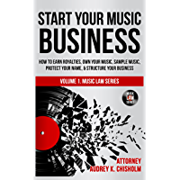 Start Your Music Business: How to Earn Royalties, Own Your Music, Sample Music, Protect Your Name & Structure Your Music… book cover