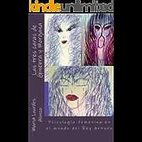 Las tres caras de Ginebra y Morgana: Psicología femenina en el mundo del Rey Arturo.